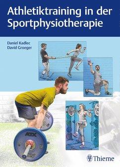 Athletiktraining in der Sportphysiotherapie - Kadlec, Daniel;Groeger, David