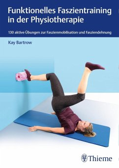 Funktionelles Faszientraining in der Physiotherapie - Bartrow, Kay