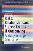 Risks, Relationships and Success Factors in IT Outsourcing