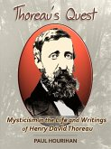 Thoreau's Quest: Mysticism In the Life and Writings of Henry David Thoreau (eBook, ePUB)