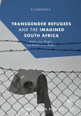 Transgender Refugees and the Imagined South Africa (eBook, PDF)