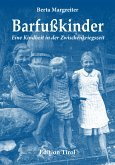 BarfuÃ?kinder: Eine Kindheit in der Zwischenkriegszeit (eBook, ePUB)