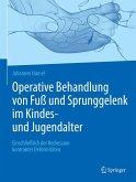 Operative Behandlung von Fuß und Sprunggelenk im Kindes- und Jugendalter (eBook, PDF)