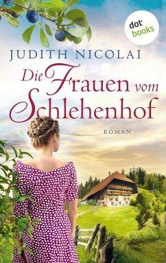 Die Frauen vom Schlehenhof (eBook, ePUB) - Nicolai, Judith