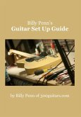 Billy Penn's Guitar Set Up Guide (eBook, ePUB)