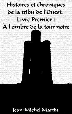 Histoires et Chroniques de la tribu de l´Ouest (eBook, ePUB)