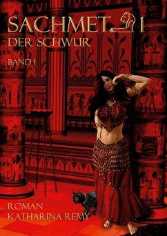 Sachmet Der Schwur (eBook, ePUB)