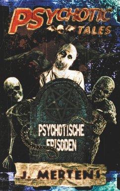Psychotic Tales (eBook, ePUB) - Mertens, J.