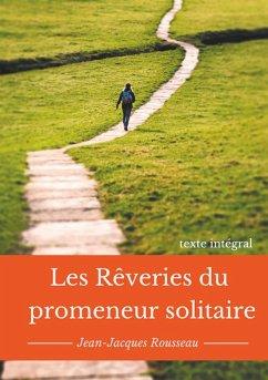Les rêveries du promeneur solitaire (eBook, ePUB)