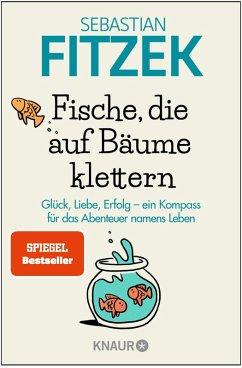 Fische, die auf Bäume klettern (eBook, ePUB) - Fitzek, Sebastian