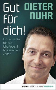 Gut für dich! (eBook, ePUB) - Nuhr, Dieter