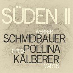 Süden 2 - Schmidbauer,Werner/Pollina,Pippo/Kälberer,Martin