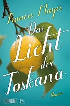 Das Licht der Toskana (eBook, ePUB) - Mayes, Frances