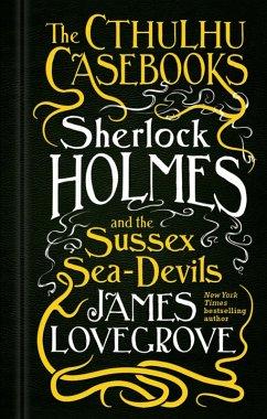 The Cthulhu Casebooks (eBook, ePUB) - Lovegrove, James
