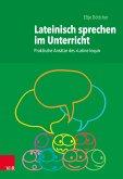 Lateinisch sprechen im Unterricht (eBook, PDF)