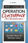 Operation Clusterpuck: A B.S., Incorporated Novel (eBook, ePUB)