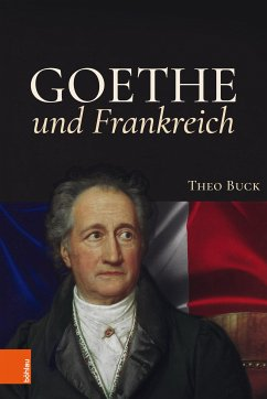 Goethe und Frankreich (eBook, PDF) - Buck, Theo