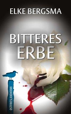 Bitteres Erbe - Ostfrieslandkrimi (eBook, ePUB) - Bergsma, Elke