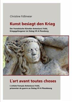 Kunst besiegt den Krieg - L'art avant toutes choses