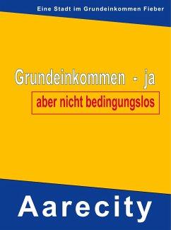 Grundeinkommen - ja, aber nicht bedingungslos - Müller, Werner
