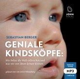 Geniale Kindsköpfe: Wie Babys die Welt erforschen und was wir von ihnen lernen können, 1 MP3-CD