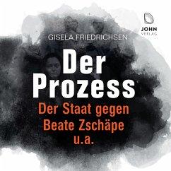 Der Prozess: Der Staat gegen Beate Zschäpe u.a., 1 Audio-CD, MP3 Format - Friedrichsen, Gisela