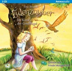 Im Kreis der Goldflügel / Eulenzauber Bd.10 (3 Audio-CDs) - Brandt, Ina