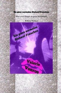 Ein ganz normales Stehauffrauchen - Vonroe, Valerie