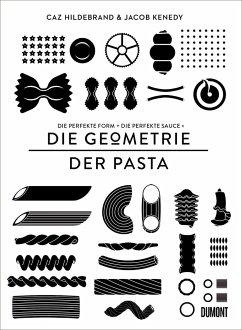 Geometrie der Pasta - Hildebrand, Caz; Kenedy, Jacob