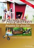 HolzWerken - Projekte für draußen