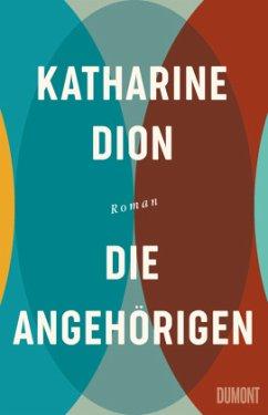 Die Angehörigen - Dion, Katharine