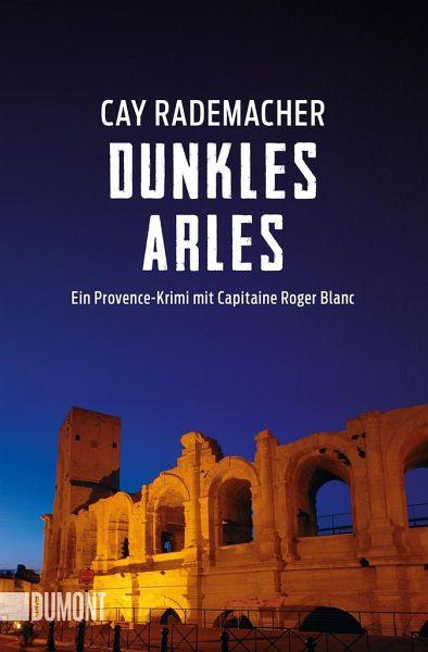 Dunkles Arles / Capitaine Roger Blanc ermittelt Bd.5