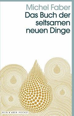 Das Buch der seltsamen neuen Dinge - Faber, Michel