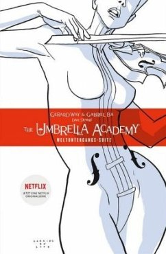 Weltuntergangs-Suite / The Umbrella Academy, Neue Edition Bd.1 - Way, Gerard