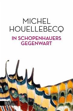In Schopenhauers Gegenwart - Houellebecq, Michel