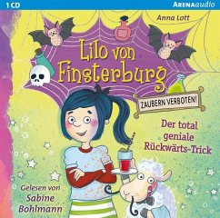 Der total geniale Rückwärts-Trick / Lilo von Finsterburg - Zaubern verboten! Bd.1 (1 Audio-CD) - Lott, Anna