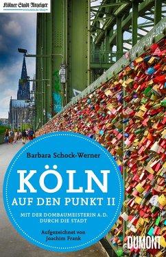 Köln auf den Punkt 2 - Schock-Werner, Barbara;Frank, Joachim