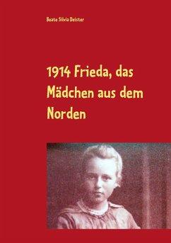 1914 Frieda, das Mädchen aus dem Norden