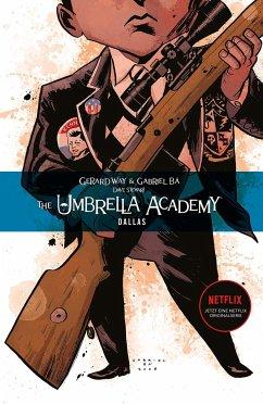 Dallas / The Umbrella Academy, Neue Edition Bd.2 - Way, Gerard