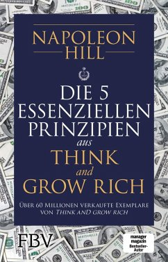 Die 5 essenziellen Prinzipien aus Think and Grow Rich - Hill, Napoleon