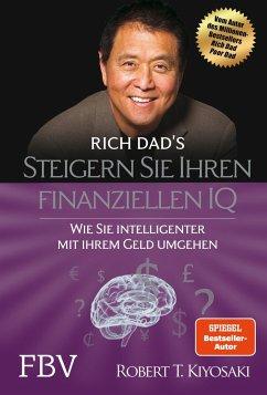 Steigern Sie Ihren finanziellen IQ - Kiyosaki, Robert T.