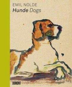 Emil Nolde. Hunde/Dogs (dt./engl.) - Nolde, Emil