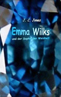 Emma Wilks und der Saphir der Weisheit (eBook, ePUB) - Jones, J. C.