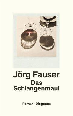 Das Schlangenmaul (eBook, ePUB) - Fauser, Jörg