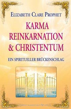 Karma, Reinkarnation und Christentum (eBook, ePUB) - Prophet, Elizabeth Clare