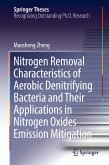 Nitrogen Removal Characteristics of Aerobic Denitrifying Bacteria and Their Applications in Nitrogen Oxides Emission Mitigation (eBook, PDF)