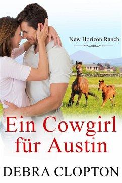 Ein Cowgirl für Austin (eBook, ePUB) - Debra Clopton