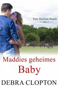 Maddies geheimes Baby (eBook, ePUB) - Debra Clopton