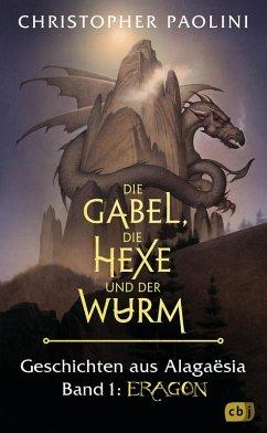 Die Gabel, die Hexe und der Wurm. Geschichten aus Alagaësia / Eragon-Saga Bd.1 (eBook, ePUB) - Paolini, Christopher