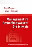 Management im Gesundheitswesen: Die Schweiz (eBook, PDF)